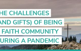 challenges and gifts of being a faith-based community