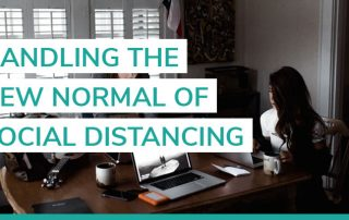 handling the new normal of social distancing