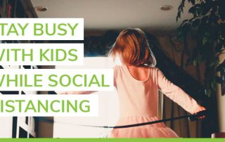 stay busy with kids while social distancing