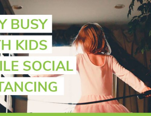 How to stay busy with kids while social distancing