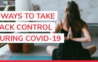 ways to take control during covid-19