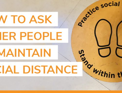How to ask other people to maintain social distance without being awkward