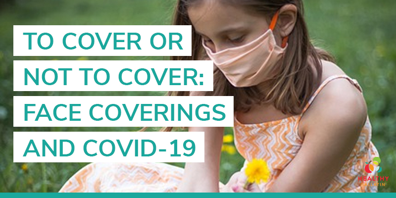 face coverings and covid-19