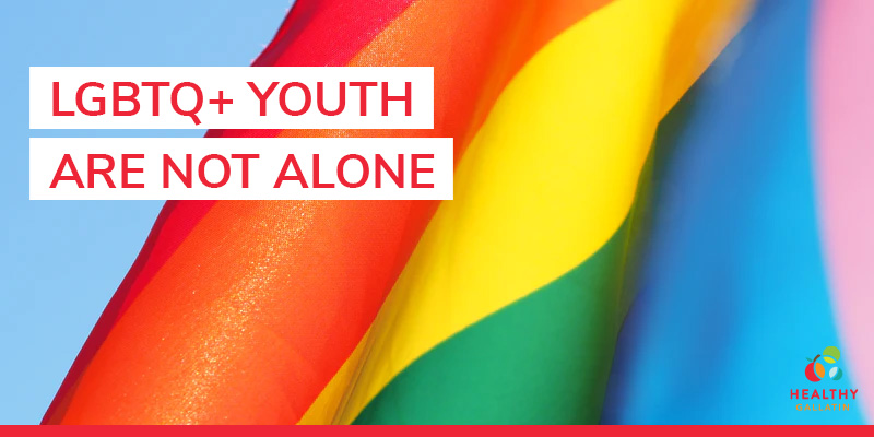LGBTQ+ youth are not alone