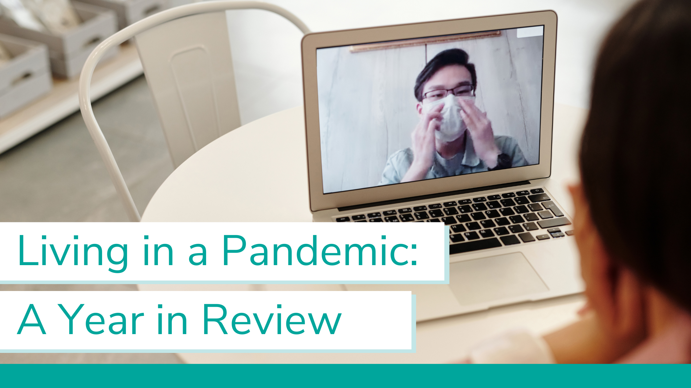 Living in a Pandemic: A Year in Review